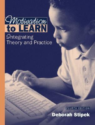 Motivation to Learn: Integrating Theory and Practice