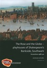 The Rose And The Globe   Playhouses Of Tudor Bankside, Southwark: Excavations 1988 91 (Mo Las Monograph)