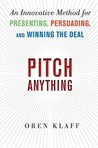 Pitch Anything: An Innovative Method for Presenting, Persuading, and Winning the Deal