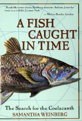 A Fish Caught in Time by Samantha Weinberg