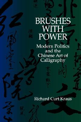 Brushes with Power by Richard Curt Kraus
