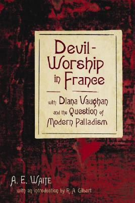 Devil Worship In France With Diana Vaughan And The Question Of Modern Palladism