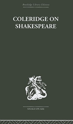 Coleridge on Shakespeare: The Text of the Lectures 1811-12