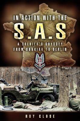 In Action with the SAS by Roy Close