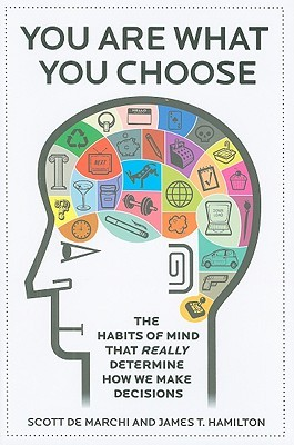 You Are What You Choose by Scott de Marchi