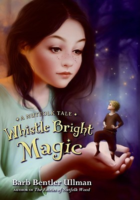 Whistle Bright Magic by Barb Bentler Ullman