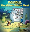 Poodle: The Other White Meat