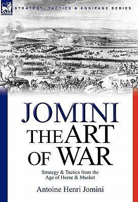 The Art of War: Strategy & Tactics from the Age of Horse & Musket