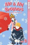 Me & My Brothers, Vol. 8 (Me & My Brothers, #8)