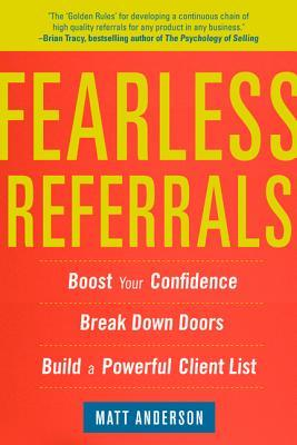 Fearless Referrals by Matt Anderson