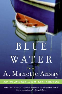 Blue Water by A. Manette Ansay