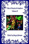 Tales Of Masks &Amp; Mayhem: Volume Ii