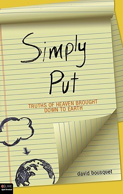 Simply Put: Truths of Heaven Brought Down to Earth