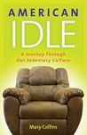 American Idle: A Journey Through Our Sedentary Culture