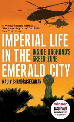 Imperial Life in the Emerald City: Inside Baghdad's Green Zone