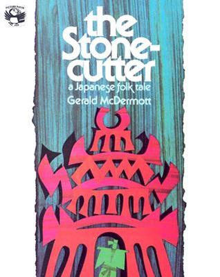The Stonecutter by Gerald McDermott