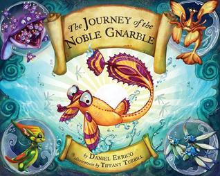 The Journey of the Noble Gnarble by Daniel Errico
