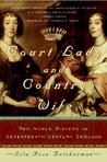 Court Lady and Country Wife by Lita-Rose Betcherman
