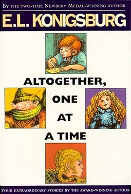 Altogether, One at a Time by E.L. Konigsburg