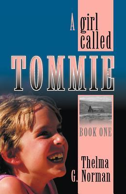 A Girl Called Tommie by Thelma Giddings Norman