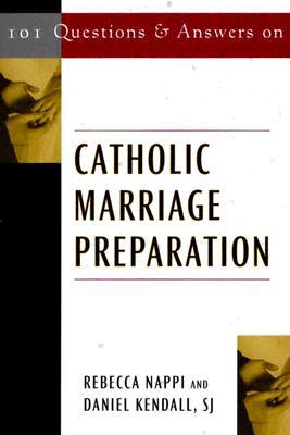 101 Questions & Answers on Catholic Marriage Preparation