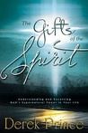 The Gifts of the Spirit: Understanding and Receiving God's Supernatural Power in Your Life