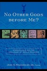 No Other Gods Before Me?: Evangelicals and the Challenge of World Religions