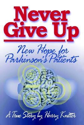 Never Give Up: New Hope for Parkinson's Patients
