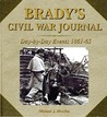 Brady's Civil War Journal: Photographing the War 1861-1865