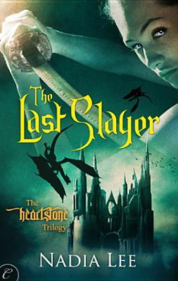 The Last Slayer (The Heartstone Trilogy #1)