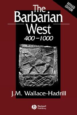 The Barbarian West 400-1000 by J.M. Wallace-Hadrill
