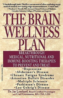 The Brain Wellness Plan: Breakthrough Medical, Nutritional, and Immune-Boosting Therapies