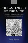 The Antipodes of the Mind: Charting the Phenomenology of the Ayahuasca Experience