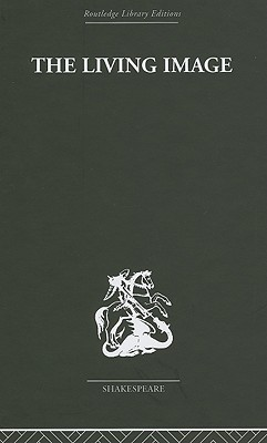 The Living Image: Shakespearian Essays