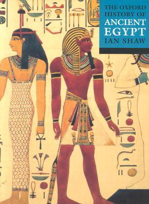 The Oxford Illustrated History of Ancient Egypt by Ian Shaw