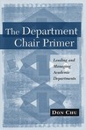 The Department Chair Primer: Leading and Managing Academic Departments