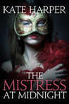 The Mistress At Midnight (Midnight Masquerade, #3)