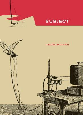 Subject by Laura Mullen