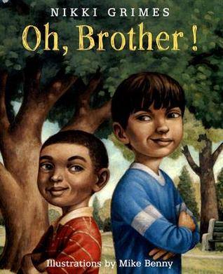 Oh, Brother! by Nikki Grimes