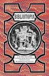 Bibliotopia Or, Mr. Gilbar's Book of Books & Catch-all of Literary Facts And Curiosities