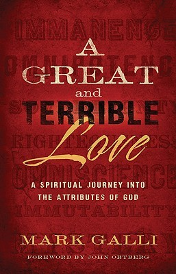 A Great and Terrible Love by Mark Galli