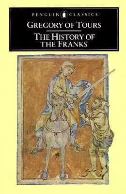 The History of the Franks by Gregory of Tours