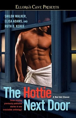 The Hottie Next Door: Good Girls Don't / Drop Dead Sexy / Virgin Seeks Bad-Ass Boy (Connected #1)