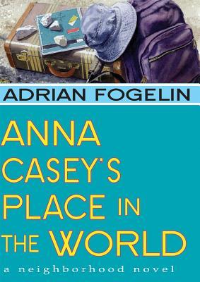 Anna Casey's Place in the World by Adrian Fogelin