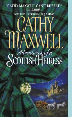 Adventures of a Scottish Heiress by Cathy Maxwell