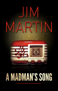 A Madman's Song by Jim    Martin