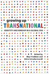 Growing Up Transnational: Identity and Kinship in a Global Era