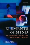 Elements of Mind: An Introduction to the Philosophy of Mind