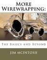 More Wirewrapping: The Basics and Beyond