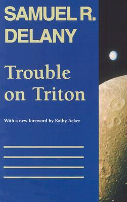 Trouble on Triton by Samuel R. Delany